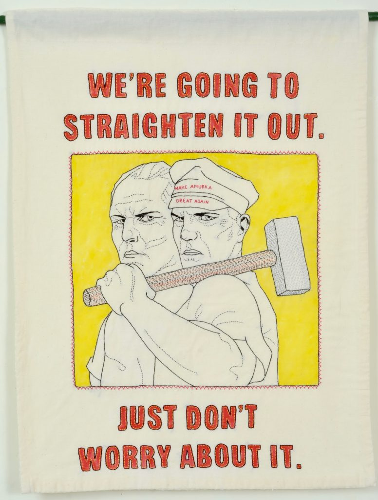 """Needling the Regime: Don't Worry/32"""" x 24""""/hand-embroidery on textile"""